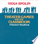 Theater Games for the Classroom, A Teacher's Handbook by Viola Spolin PDF