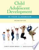 """Child and Adolescent Development in Your Classroom"" by Christi Crosby Bergin, David Allen Bergin"