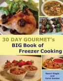 30 Day Gourmet s Big Book of Freezer Cooking