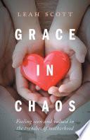 Grace in Chaos