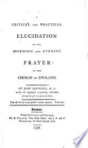 A Critical and Practical Elucidation of the Morning and Evening Prayer of the Church of England