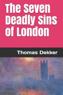 The Seven Deadly Sins of London