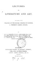 Lectures on literature and art  delivered in the     Royal college of science     Dublin  by J P  Mahaffy  and others