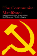 The Communist Manifesto: English, German, Spanish, French, and Italian Translations