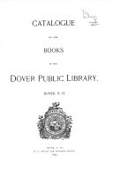 Catalogue of the Books in the Dover Public Library  Dover N H