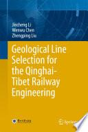 Geological Line Selection for the Qinghai Tibet Railway Engineering