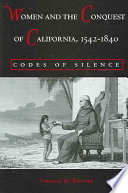 Women And The Conquest Of California 1542 1840