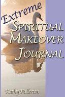 Extreme Spiritual Makeover Journal