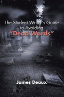 """The Student Writer's Guide to Avoiding """"Dead Words"""""""