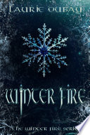 Winter Fire  Book I of the Winter Fire Series  Book