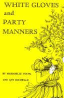 White Gloves and Party Manners Book PDF