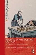 Imagining Japan in Post war East Asia