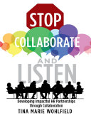 Stop Collaborate and Listen  Developing Impactful HR Partnerships Through Collaboration