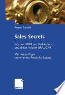 Sales Secrets  : Warum JEDER ein Verkäufer ist und dieses Wissen BRAUCHT - Mit Insider-Tipps prominenter Persönlichkeiten