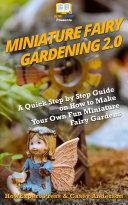 Miniature Fairy Gardening 2 0