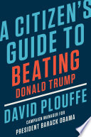 A Citizen S Guide To Beating Donald Trump PDF