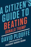 A Citizen's Guide to Beating Donald Trump Pdf/ePub eBook