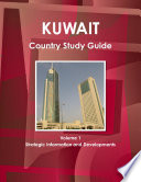 Kuwait Country Study Guide Volume 1 Strategic Information and Developments