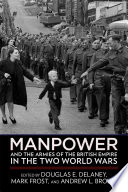 Book cover for Manpower and the armies of the British Empire in the two world wars
