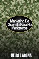 Marketing de Guerrilla Para No Marketeros