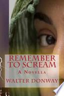 Remember to Scream