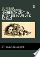 The Routledge Research Companion to Nineteenth Century British Literature and Science Book