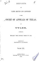 Reports of Cases Argued and Adjudged in the Court of Appeals of Texas