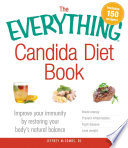 """The Everything Candida Diet Book: Improve your immunity by restoring your body's natural balance"" by Jeffrey McCombs"
