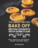 The Great British Bake Off   British Desserts with Some Flair