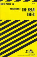 CliffsNotes on Kingsolver s The Bean Trees