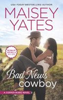 Bad News Cowboy (Copper Ridge, Book 4)