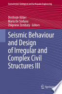 Seismic Behaviour and Design of Irregular and Complex Civil Structures III