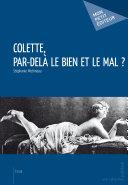 Colette, par-dela le bien et le mal?