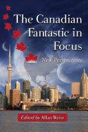 The Canadian Fantastic in Focus Pdf/ePub eBook
