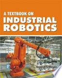 A Texbook of Industrial Robotics