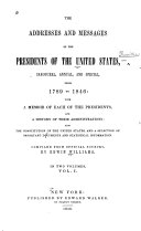 The Addresses and Messages of the Presidents of the United States  Inaugural  Annual  and Special  from 1789 to 1846