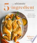 The Ultimate 5 Ingredient Cookbook Book