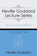 Neville Goddard Lecture Series  Volume XII