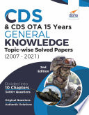 CDS   CDS OTA 15 Years General Knowledge Topic wise Solved Papers  2007   2021  2nd Edition