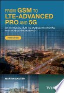 """""""From GSM to LTE-Advanced Pro and 5G: An Introduction to Mobile Networks and Mobile Broadband"""" by Martin Sauter"""