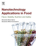 """Nanotechnology Applications in Food: Flavor, Stability, Nutrition and Safety"" by Alexandru Grumezescu, Alexandra Elena Oprea"