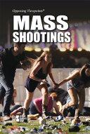 Mass shootings / Martin Gitlin, editor