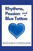 Rhythms  Passion and a Blue Tattoo