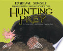 Extreme Senses Animals With Unusual Senses For Hunting Prey Book