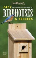 Easy Birdhouses   Feeders