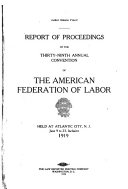 Report of Proceedings of the     Annual Convention of the American Federation of Labor