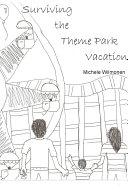 Surviving the Theme Park Vacation