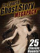 The Fourth Ghost Story MEGAPACK ® ebook