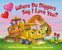 Where Do Diggers Say I Love You
