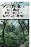 World Religions and their Prophets for Little Children